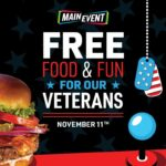 Main Event Veterans Day FREE Entree and 30 Minutes Game Play